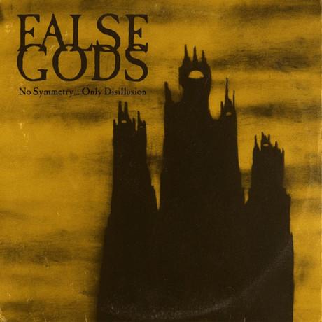 False Gods - No Symmetry...Only Disillusion   Album Review