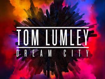 EP Review: Tom Lumley 'Dream City'