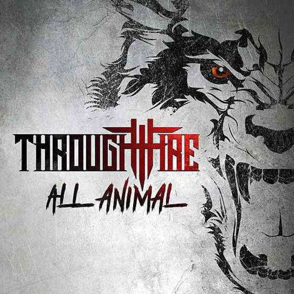 Through Fire - All Animal | Album Review