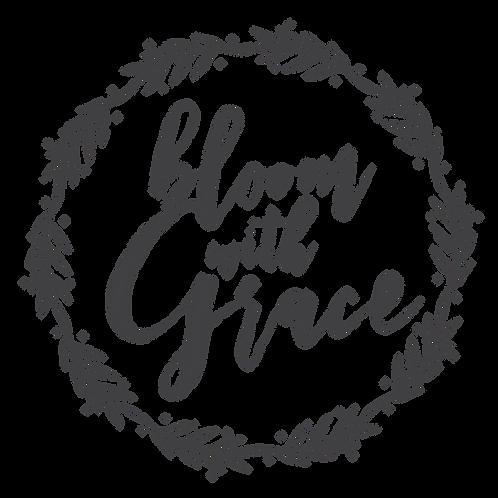 """""""Bloom w/Grace"""" Stencil"""
