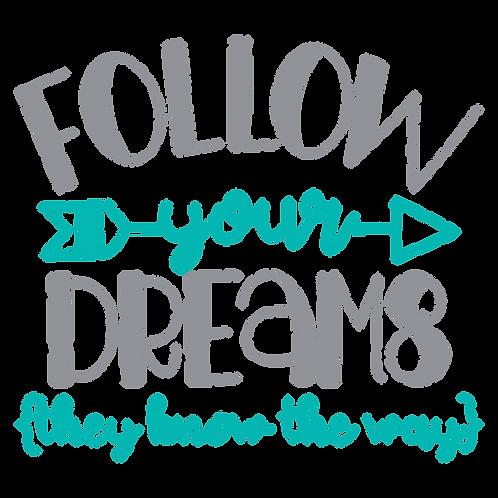 """Follow Your Dreams"" Stencil"