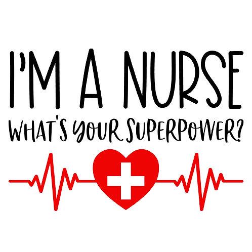"""""""I'm a Nurse What's Your Super Power?"""" Stencil (2)"""