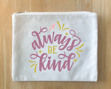 """Always be kind"" Design (Pillow/Tote/Pouch/Board)"