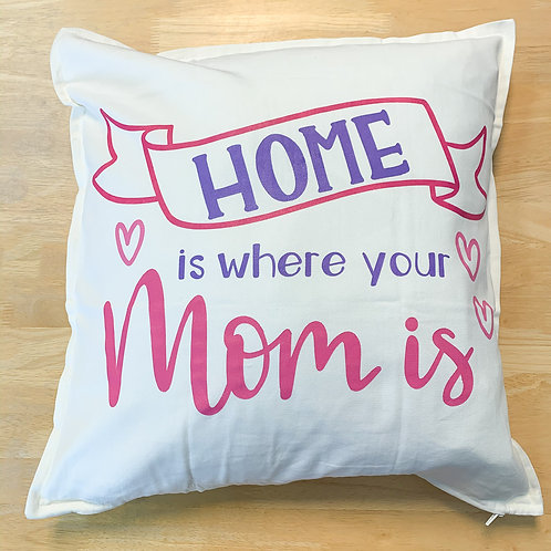 Home is where your mom is - Pillow