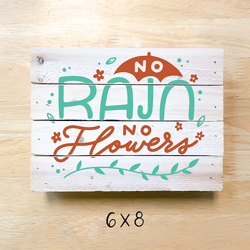 """No rain no flowers"" (Board/Pouch/Pillow)"