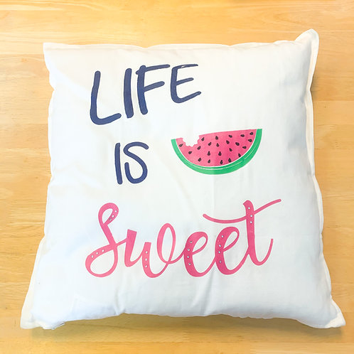 """Life is Sweet"" Pillow"