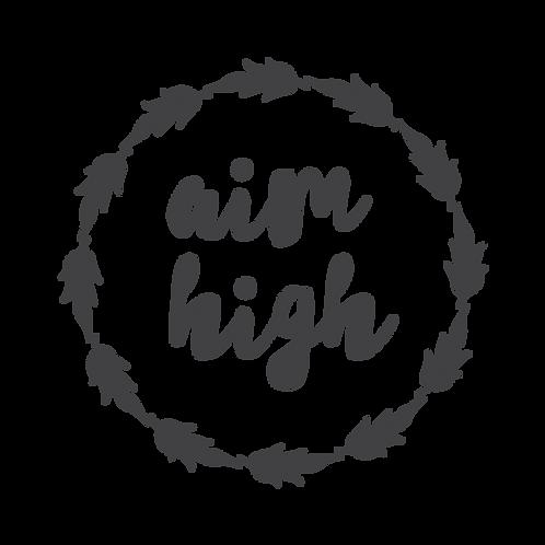 """""""Aim High"""" Stencil"""