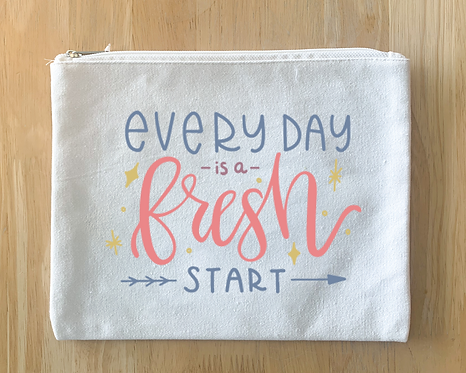 """""""Everyday is a fresh start"""" (Tote/Pillow/Pouch/Board)"""