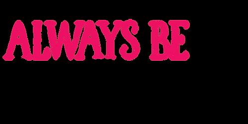 """""""Always Be Kinder"""" Stencil"""