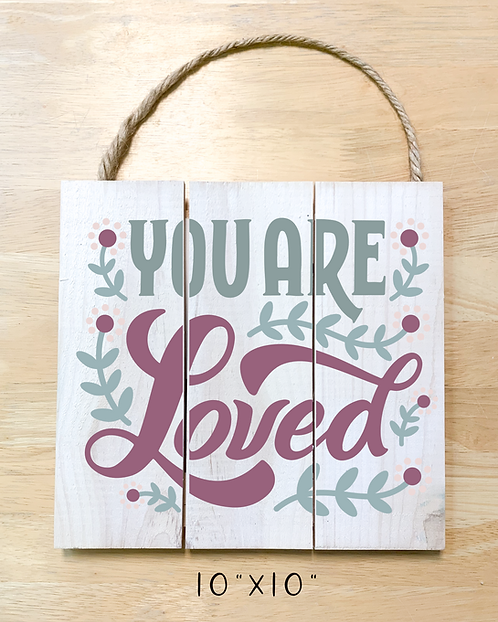 """""""You Are Loved"""" (Tote, Pillow, Board, Pouch)"""