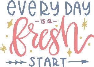 """Everyday is a Fresh Start"" Stencil"