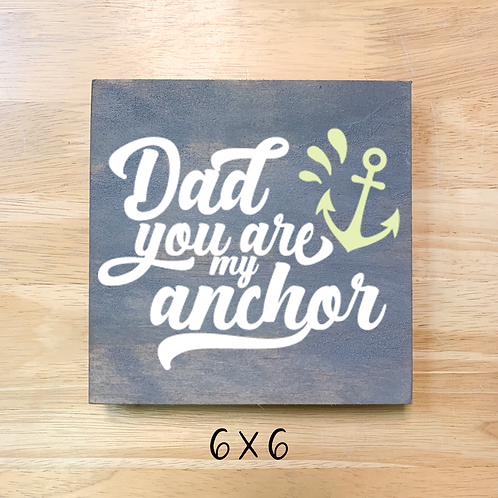 """Dad you are my anchor"" (Board/tote/pouch/pillow/card)"
