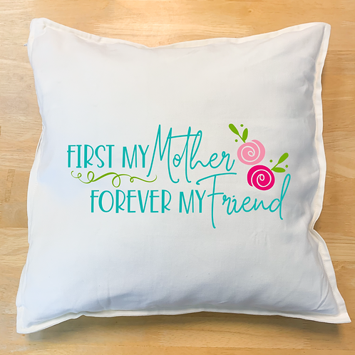 """First my mother, forever my friend"" Design"