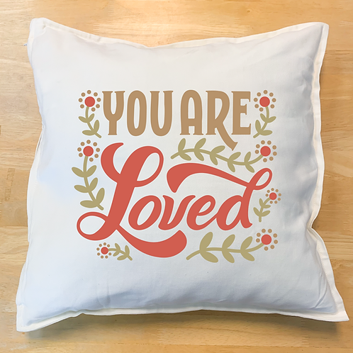 """""""You Are Loved"""" Pillow"""