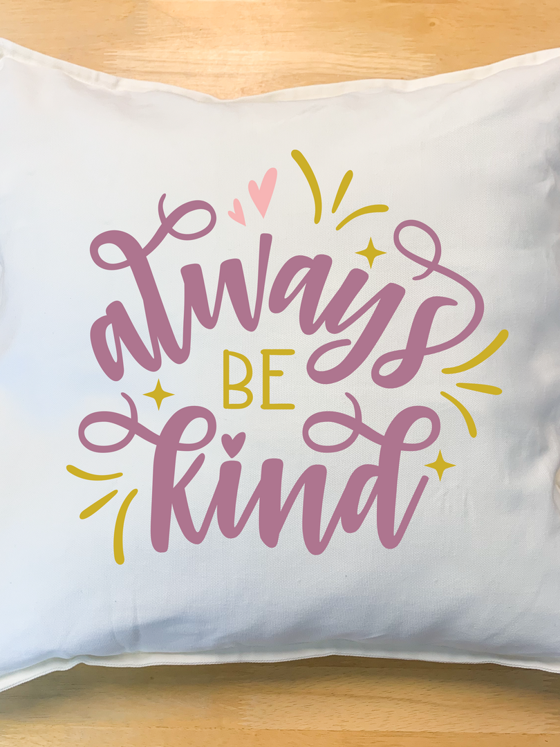 always be kind_pillow.png