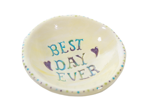 "Best day ever dish - 3 1/2"" Dia. x 1"" H"