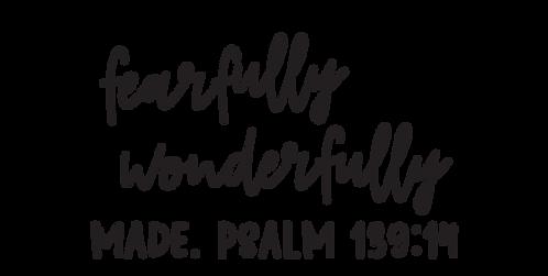 """""""Fearfully & Wonderfully Made"""" Stencil"""