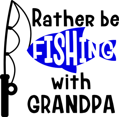 """Rather Be Fishing With Grandpa"" Stencil"