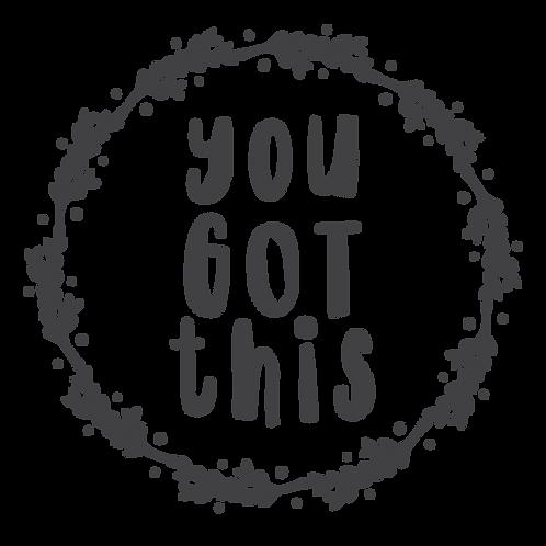 """You Got This"" Stencil"