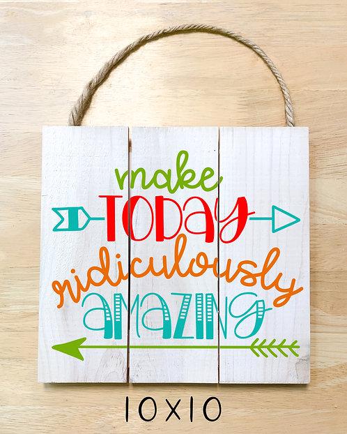 Make Today Design (Pillow, Tote, Board)