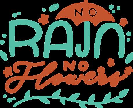 """No Rain, No Flowers"" Stencil"