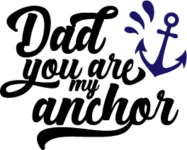 """Dad You Are My Anchor"" Stencil"