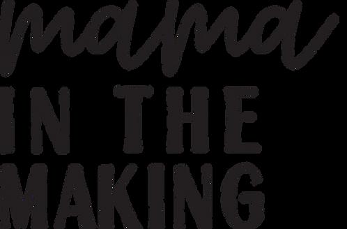 """Mama in the Making"" Stencil"