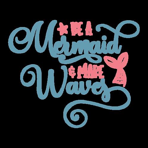 """""""Be a Mermaid"""" Stencil"""