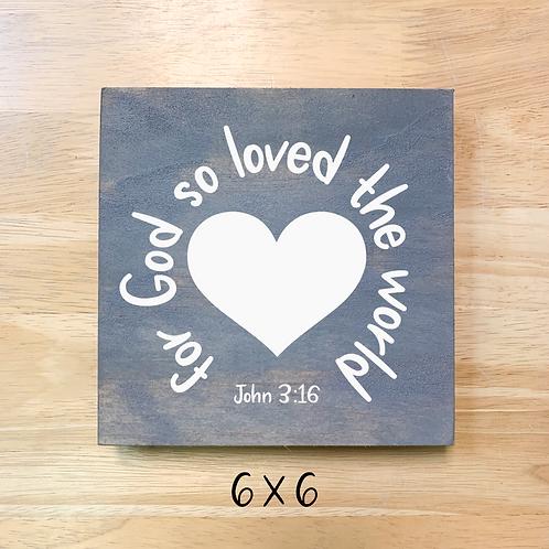 John 3:16 (Board/Tote/pillow/T-shirt)