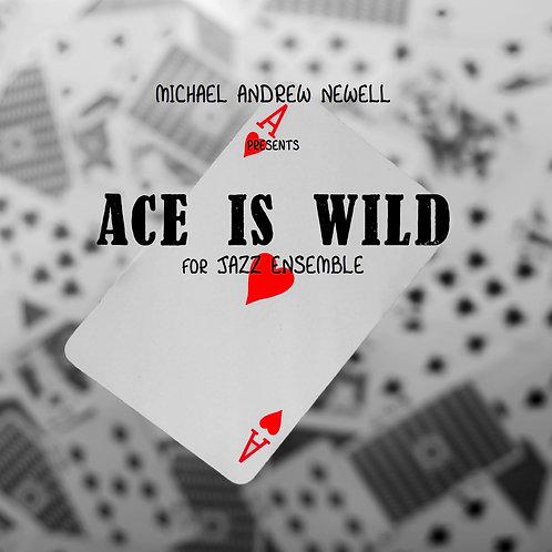 Ace is Wild (Jazz Ensemble)