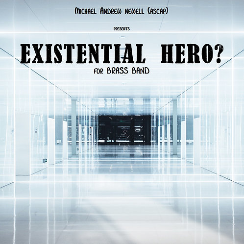 Existential Hero? (Brass Band)