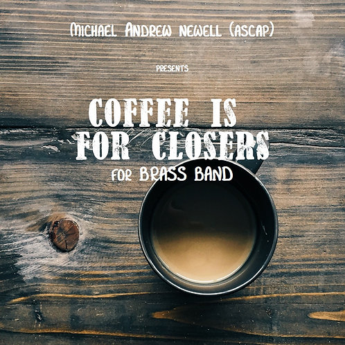 Coffee is for Closers (Brass Band)