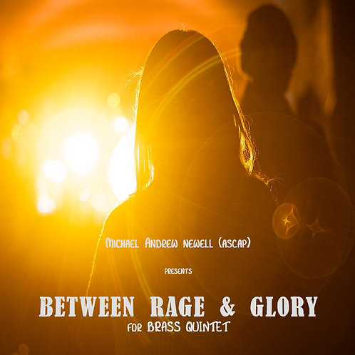 Between Rage & Glory (Brass Quintet)
