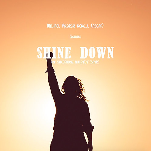 Shine Down (Saxophone Quartet)