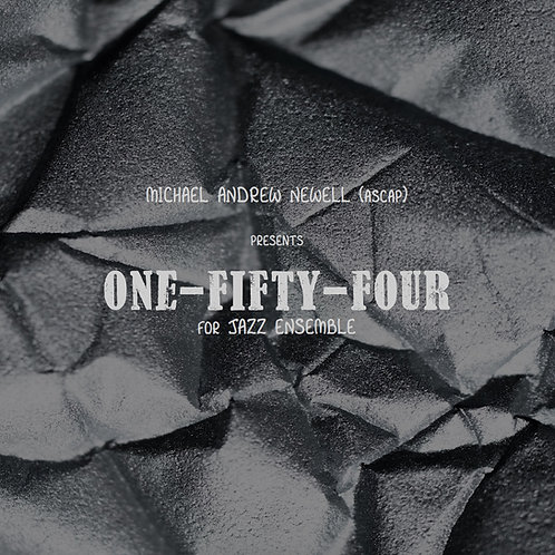 One-Fifty-Four (Jazz Ensemble)