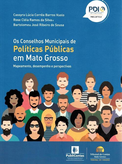 OS CONSELHOS MUNICIPAIS DE POLÍTICAS PÚBLICAS EM MATO GROSSO: MAPEAMENTO, DESEMP