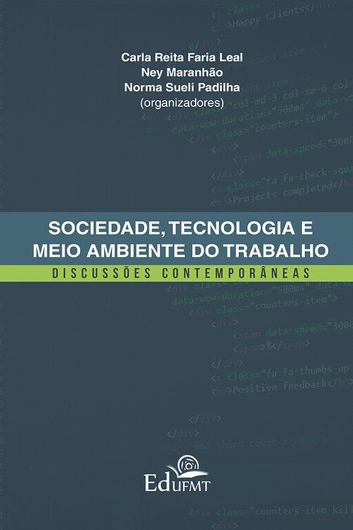 SOCIEDADE, TECNOLOGIA E MEIO AMBIENTE DO TRABALHO DISCUSSÕES CONTEMPORÂNEAS