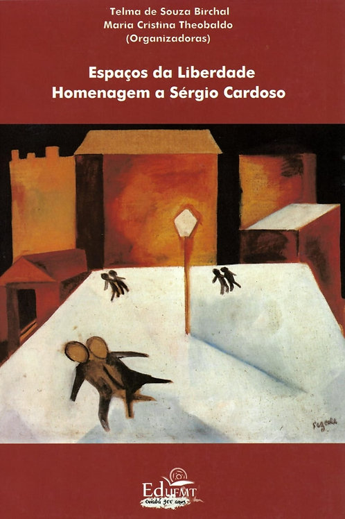 ESPAÇOS DA LIBERDADE: HOMENAGEM A SÉRGIO CARDOSO