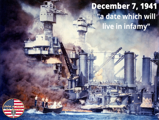 "December 7, 1941: ""a date which will live in infamy"""