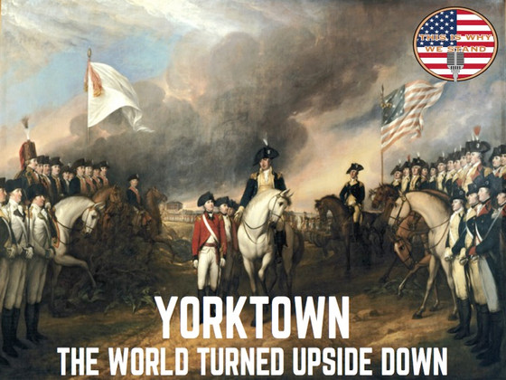 Rapid-Fire History: Yorktown - The World Turned Upside Down