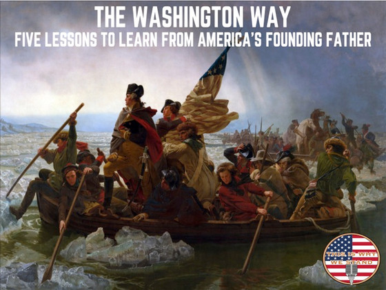 The Washington Way: Five Lessons to Learn from America's Founding Father