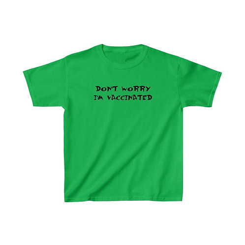 Don't Worry I'm Vaccinated Kids Tee