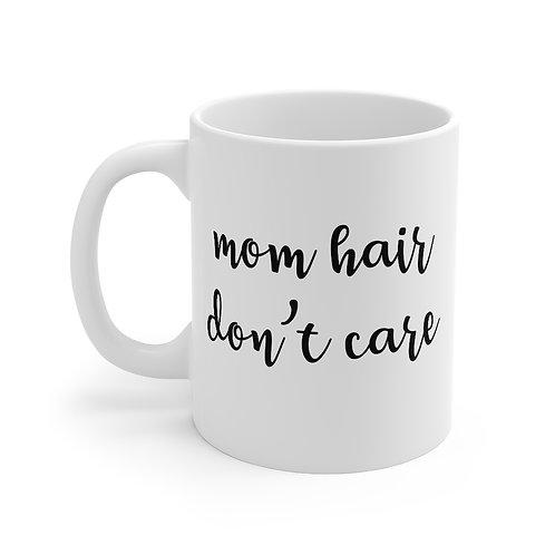 Mom Hair Don't Care Coffee Mug