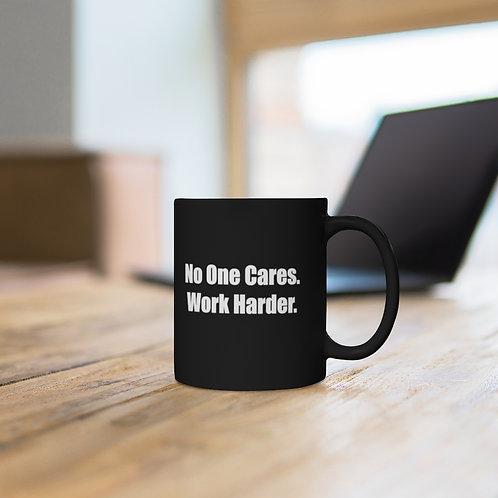 Work Harder Black Coffee Mug 11oz