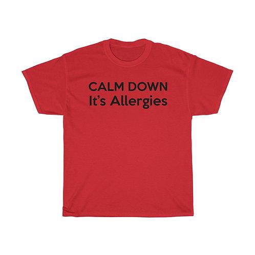 Calm Down, It's Allergies, Covid Shirt