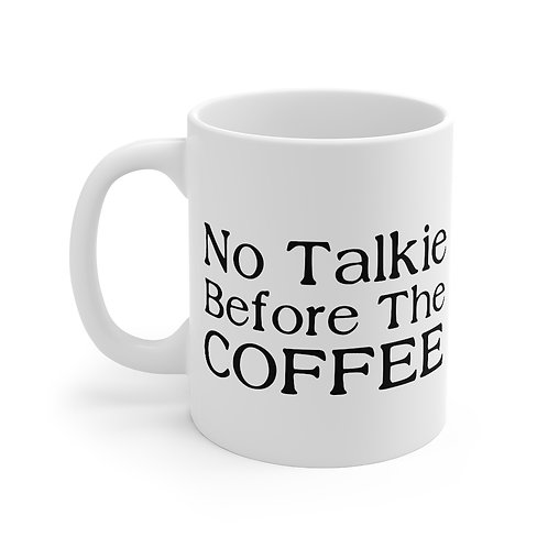 No Talkie Before The Coffee Mug