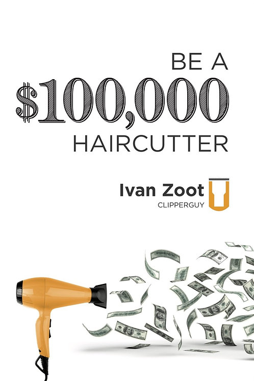 Be A $100,000 haircutter - The Book, On Paper