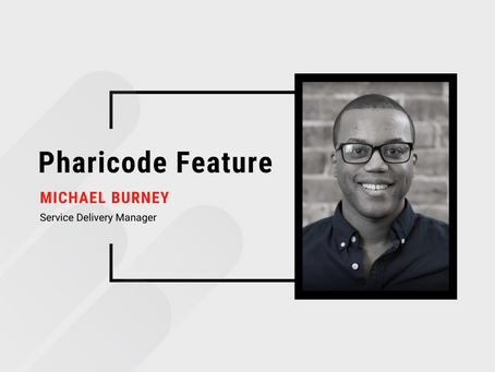 Pharicode Feature: Michael Burney, Service Delivery Manager