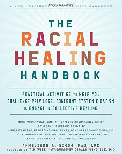 The Racial Healing Handbook: Practical Activities to Help You Challenge Privileg