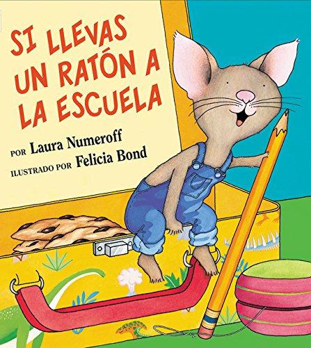 Si Llevas un Raton a La Escuela